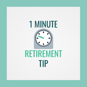 One Minute Retirement Tip