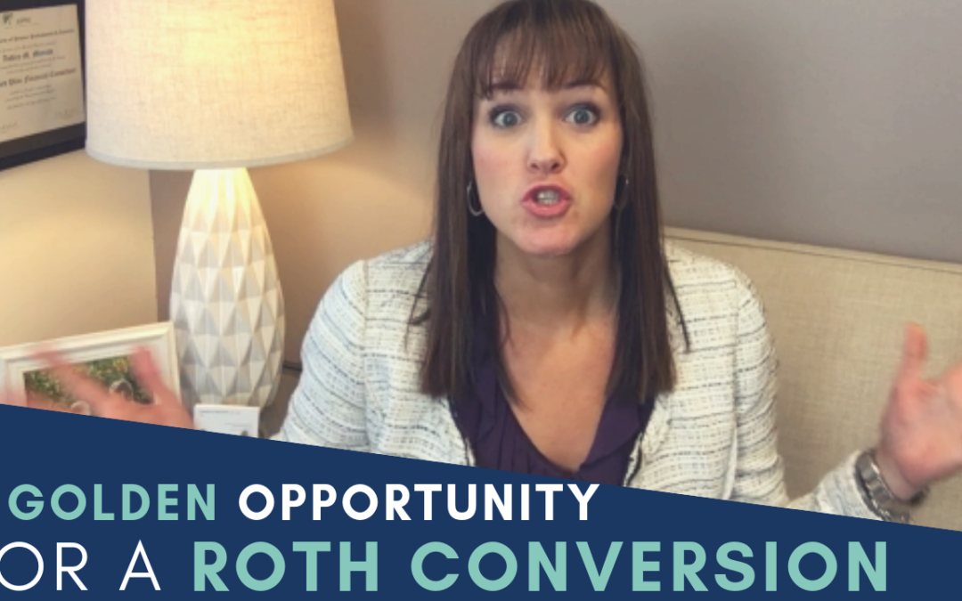 A Golden Opportunity For A Roth Conversion