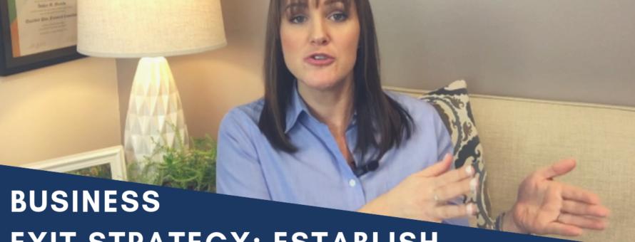 Business Exit Strategy: Establish Your Departure Date & Exit Goals