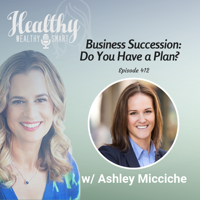 Ashley Micciche on Healthy, Wealthy, Smart podcast with Dr. Karen Litzy on business exit planning