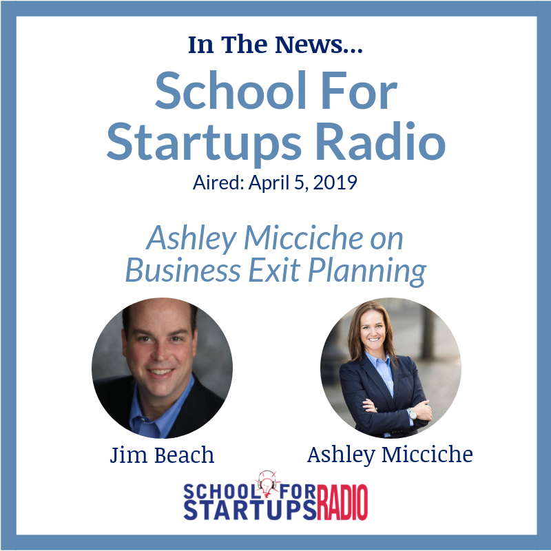 Ashley Micciche on School For Startups on Business Exit Planning