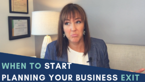 When To Start Planning Your Business Exit