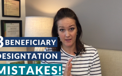 ARE YOU GUILTY OF THESE BENEFICIARY DESIGNATION MISTAKES?