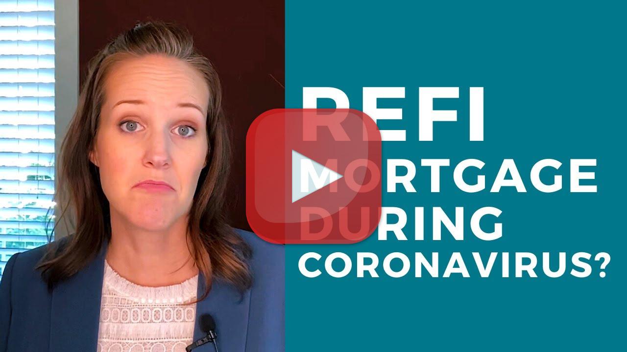 refi mortgage during coronavirus