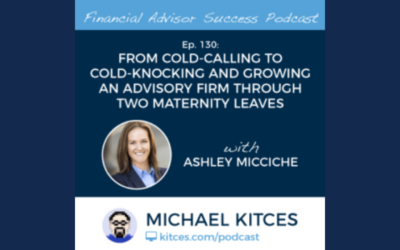 From Cold-Calling To Cold-Knocking And Growing An Advisory Firm Through Two Maternity Leaves