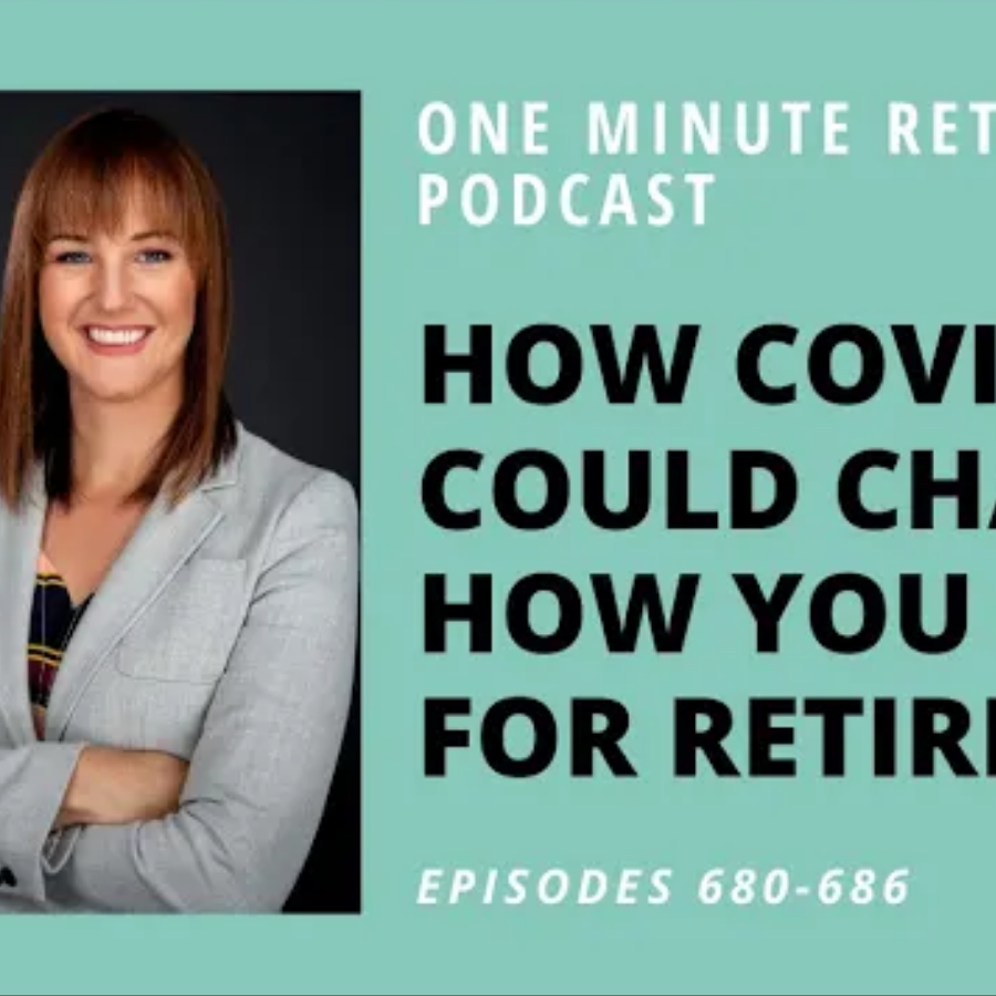 How Covid Could Change How You Plan For Retirement