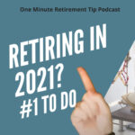 What to do before you retire in 2021
