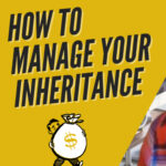 How To Manage Inheritance