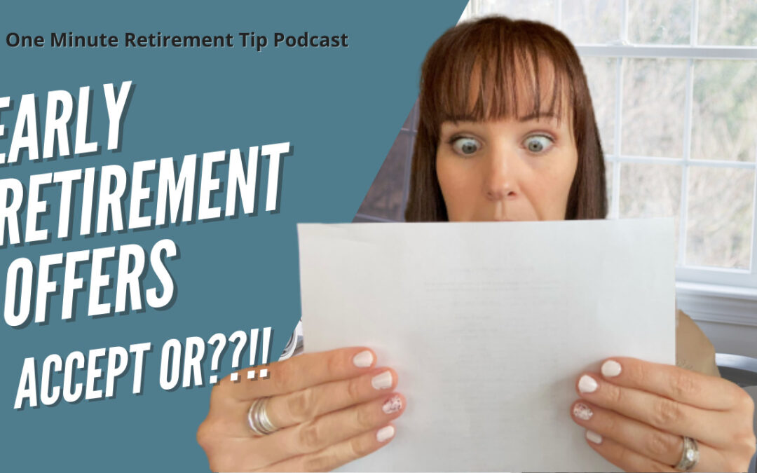 Early Retirement Offers – Should You Accept?