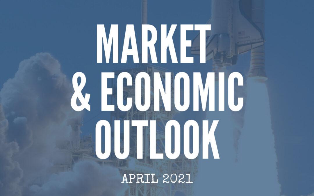 Market & Economic Outlook | April 2021
