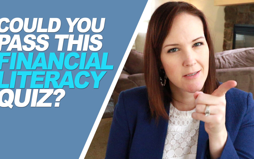 Could You Pass This Financial Literacy Quiz?
