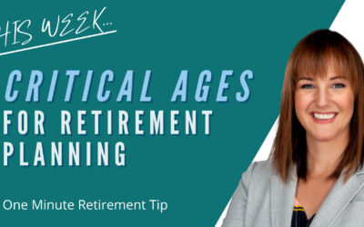 Critical Ages For Retirement Planning